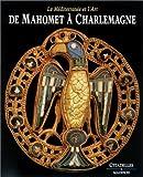 De Mahomet à Charlemagne - La Méditerrannée et l'art