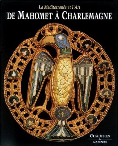 De Mahomet à Charlemagne : la Méditerrannée et l'art