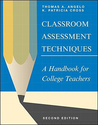 Classroom Assessment Techniques: A Handbook for College Teachers (Jossey Bass Higher & Adult Education Series) por Thomas A. Angelo