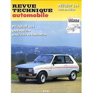 Revue technique automobile, numéro CIP 733.1 : Peugeot 104 tous modèles, jusquà fin de fabrication