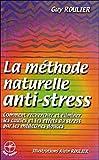 La méthode naturelle anti-stress