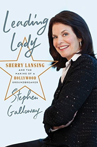 Leading Lady: Sherry Lansing and the Making of a Hollywood Groundbreaker por Stephen Galloway