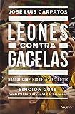 Leones Contra Gacelas (Sin colección) de José Luis Cárpatos (25 nov 2014) Tapa blanda