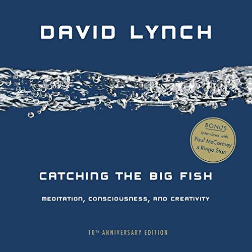Catching The Big Fish - 10th Anniversary Edition por David Lynch
