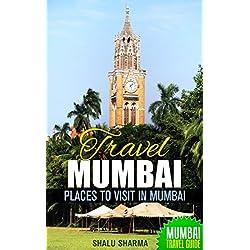 Travel Mumbai: Places to Visit in Mumbai: Mumbai Travel Guide