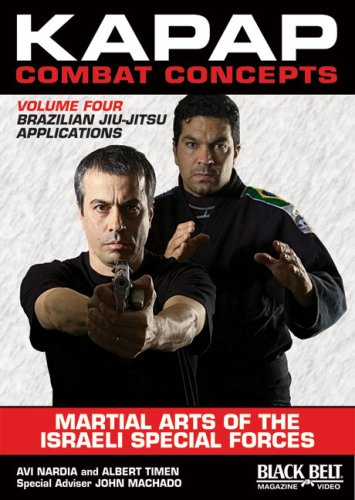 Kapap Combat Concepts: Martial Arts of the Israeli Special Forces: Brazilian Jiu-Jitsu Applications -