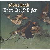 Jèrôme Bosch, entre ciel et enfer