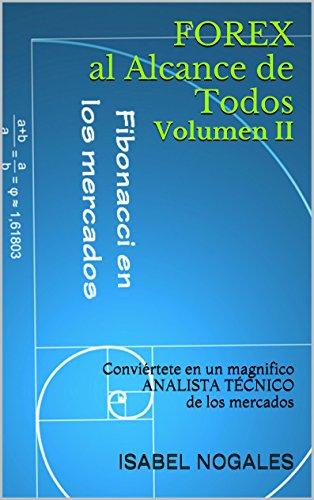 FOREX al Alcance de Todos  Volumen II: Conviértete en un magnifico ANALISTA TÉCNICO de los mercados
