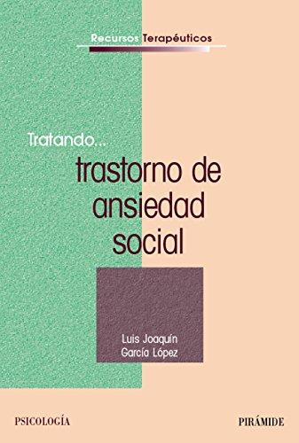 Tratando... trastorno de ansiedad social (Recursos Terapéuticos) por Luis Joaquín García López