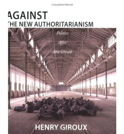 Against the New Authoritarianism: Politics After Abu Ghraib (Paperback) - Common