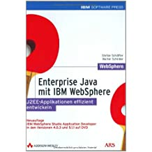 Enterprise Java mit IBM WebSphere. J2EE - Applikationen effizient entwickeln