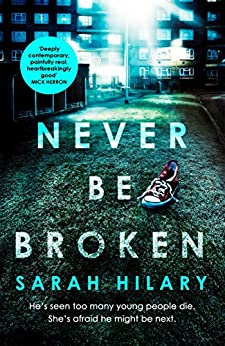 Never Be Broken (D.I. Marnie Rome 6) by [Hilary, Sarah]