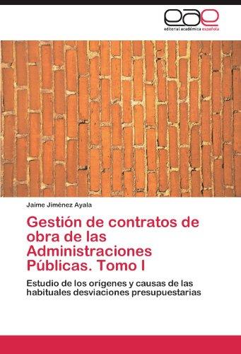 Gestion de Contratos de Obra de Las Administraciones Publicas. Tomo I por Jaime Jim Nez Ayala