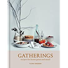 Gatherings: recipes for feasts great and small