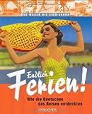 Endlich Ferien! Urlaub in den 50er-Jahren: Wie die Deutschen das Reisen entdeckten