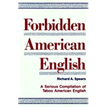 Forbidden American English by Richard A. Spears (1990-06-01)