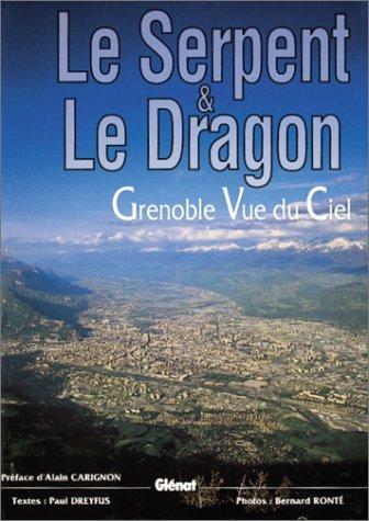 Le serpent et le dragon, Grenoble vue du ciel