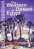 The Western Desert of Egypt: An Explorer's Handbook - Cassandra Vivian