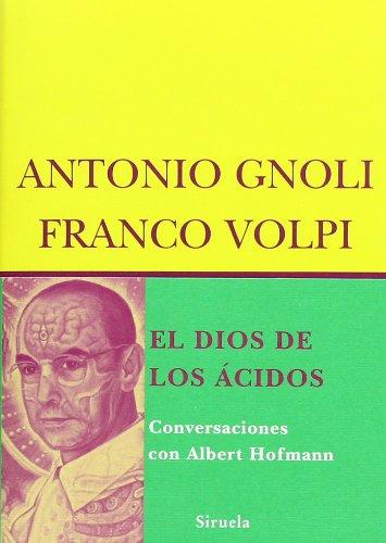 El Dios de los ácidos: Conversaciones con Albert Hofmann (Biblioteca de Ensayo/Serie menor)