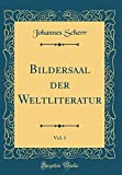Bildersaal der Weltliteratur, Vol. 1 (Classic Reprint)