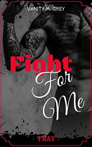 Tray: Fight For Me von [Grey, Vanity M.]