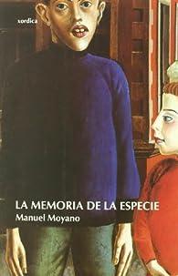 Memoria De La Especie,La par Manuel Moyano