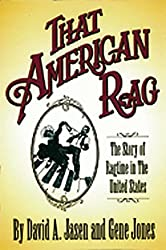 That American Rag: The Story of Ragtime from the United States: The Story of Ragtime in the United States