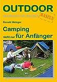 Camping nicht nur für Anfänger (Basiswissen für draußen)