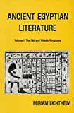 Ancient Egyptian Literature, Vol. 1: Old and Middle Kingdoms: A Book of Readings (Ancient Egyptian Literature, a Book of Readings)