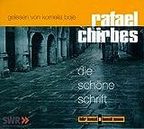 Die schöne Schrift, 2 Audio-CDs - Rafael Chirbes