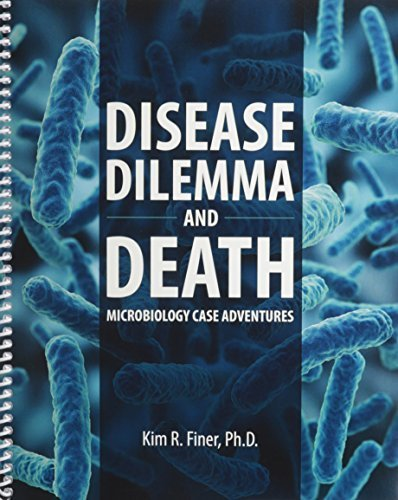 Disease Dilemma and Death: Microbiology Case Adventures 1st edition by FINER KIM (2014) Spiral-bound