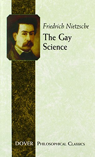 The Gay Science (Dover Philosophical Classics) por Friedrich Wilhelm Nietzsche
