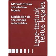 Merkataritzako sozietateen legeria/Legislación de sociedades Mercantiles (Textos legales /Lege-testuak)