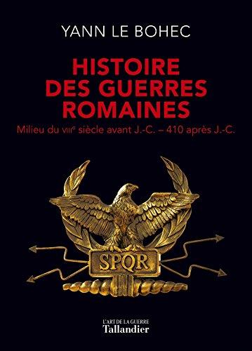 Histoire des guerres Romaines: Milieu du VIIIe siècle avant J.-C. – 410 après J.-C.