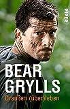Draußen (über)leben - Bear Grylls