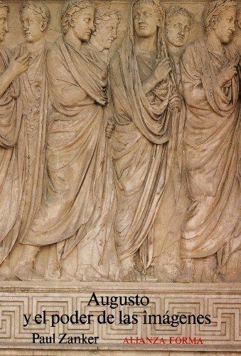 Augusto y el poder de las imágenes (Alianza Forma (Af)) por Paul Zanker