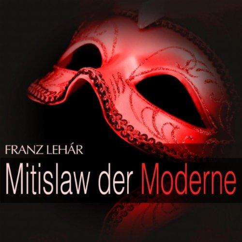 Mitislaw der Moderne: