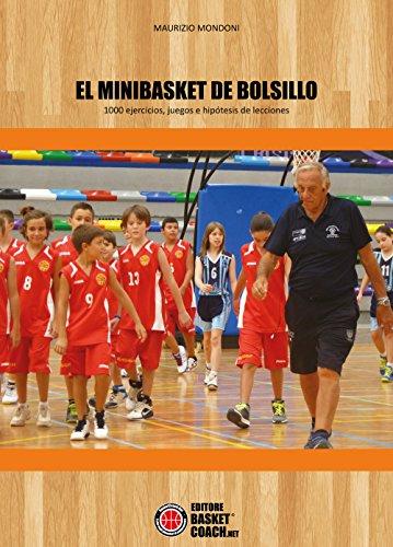 El minibasket de Bolsillo. 1000 ejercicios, juegos e hipótesis de lecciones por Maurizio Mondoni