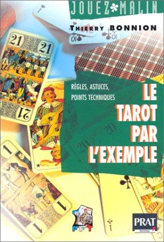 Le tarot par l'exemple : Règles, variantes, points techniques