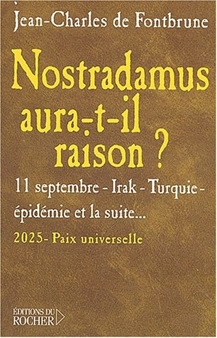 Nostradamus aura-t-il raison ? 11 septembre, Irak, Turquie, pidmie, et la suite...
