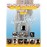 Hip Hop Uncensored 6: Ready to Sign