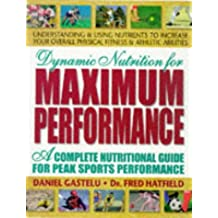 Dynamic Nutrition for Maximum Performance: A Complete Nutritional Guide for Peak Sports Performance