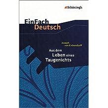 EinFach Deutsch Textausgaben: Joseph von Eichendorff: Aus dem Leben eines Taugenichts: Gymnasiale Oberstufe