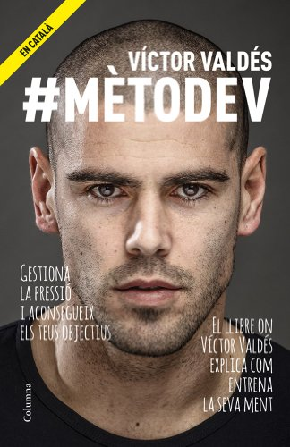 #mètodeV: Com gestionar la pressió de cada dia per aconseguir ser el millor (NO FICCIÓ COLUMNA) (Catalan Edition) por Víctor Valdés Arribas