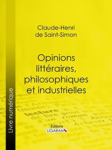 Opinions littéraires, philosophiques et industrielles par comte de Saint-Simon, Claude-Henri de Rouvroy