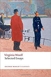 Selected Essays (Oxford World's Classics) by Virginia Woolf (2009-10-15)