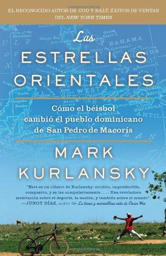 Las Estrellas Orientales: Como el Beisbol Cambio el Pueblo Dominicano de San Pedro de Macoris = The Eastern Stars