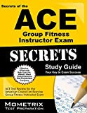 Secrets of the ACE Group Fitness Instructor Exam Study Guide: ACE Test Review for the American Council on Exercise Group Fitness Instructor Exam (Mometrix Secrets Study Guides) by ACE Exam Secrets Test Prep Team (2013-02-14)