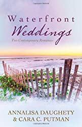 Waterfront Weddings: Two Contemporary Romances Under One Cover (Brides & Weddings) by Annalisa Daughety (2013-08-01)