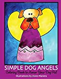 Best Creativity for Kids Teen Books For Girls - Simple Dog Angels: Coloring Book to Honor Your Review